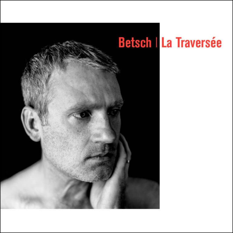 BERTRAND BETSCH - La Traversée - Album Cover - Artwork by Pascal Blua - 2020