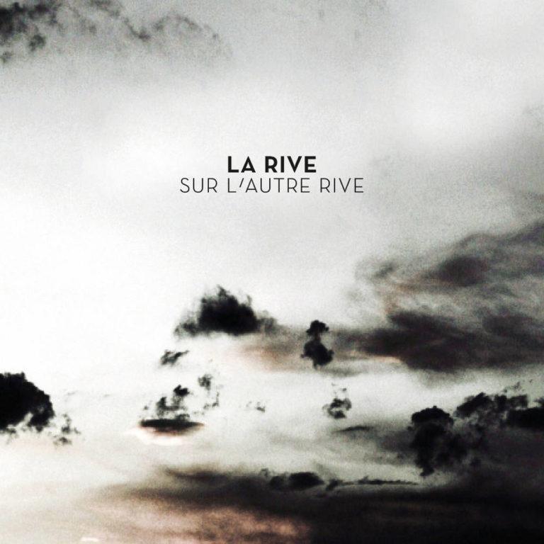 LA RIVE - Sur l'Autre Rive - Album Cover - Artwork by Pascal Blua - 2017