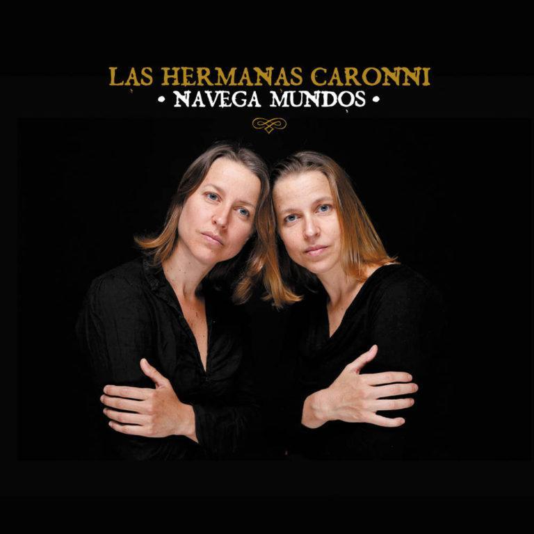 LAS HERMANAS CARONNI - Navega Mundos - Artwork by Pascal Blua - 2015