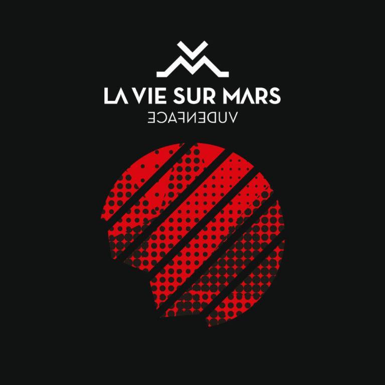 LA VIE SUR MARS - Vudenface - Artwork by Pascal Blua - 2018
