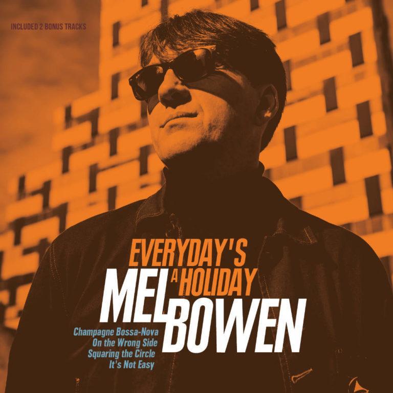MEL BOWEN & THE ORIGINAL SERIES - Everyday's a Holiday - Album Cover - Artwork by Pascal Blua - 2020