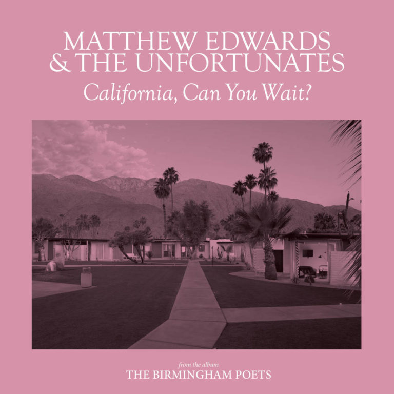 MATTHEW EDWARDS AND THE UNFORTUNATES - California, Can You Wait? - Digital Single Cover - Artwork by Pascal Blua - 2019