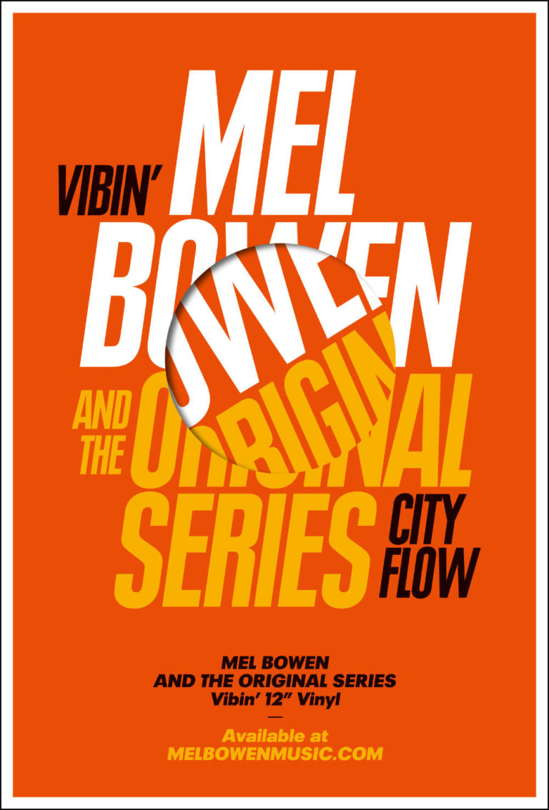 MEL BOWEN & THE ORIGINAL SERIES - Vibin' X City Flow - Promo Poster - Artwork by Pascal Blua - 2020